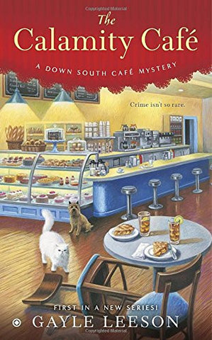 The Calamity Café (A Down South Café Mystery)
