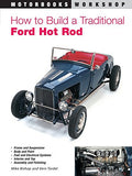 How to Build a Traditional Ford Hot Rod (Motorbooks Workshop)