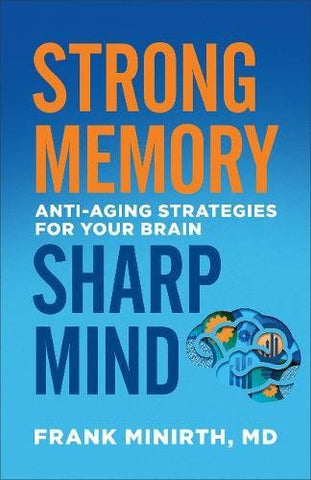 Strong Memory, Sharp Mind: Anti-Aging Strategies for Your Brain