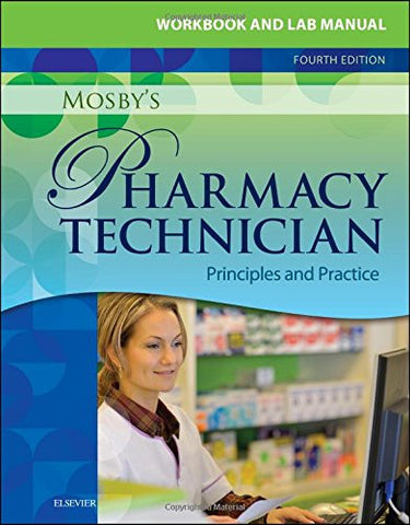 Workbook and Lab Manual for Mosby's Pharmacy Technician: Principles and Practice, 4e