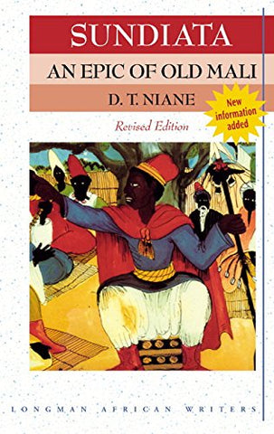 Sundiata: An Epic of Old Mali (Revised Edition) (Longman African Writers)