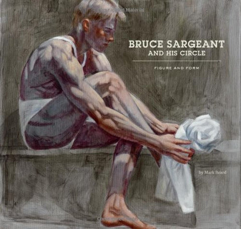 Bruce Sargeant and His Circle: Figure and Form