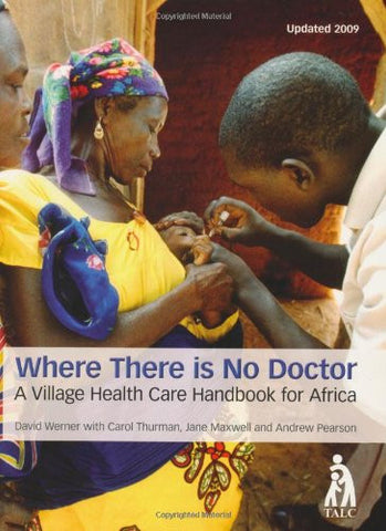 Where There Is No Doctor: A Village Health Care Handbook for Africa