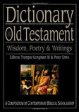 Dictionary of the Old Testament: Wisdom, Poetry & Writings (The IVP Bible Dictionary Series)