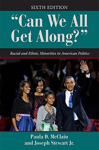 Can We All Get Along?: Racial and Ethnic Minorities in American Politics (Dilemmas in American Politics)