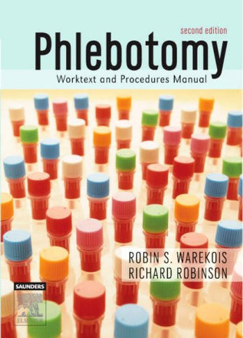 Phlebotomy: Worktext and Procedures Manual, 2e