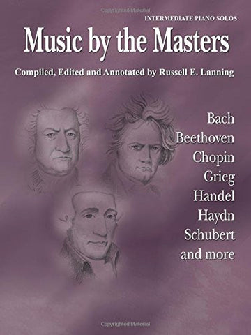 Music by the Masters: Bach, Beethoven, Chopin, Grieg, Handel, Haydn, Schubert and more
