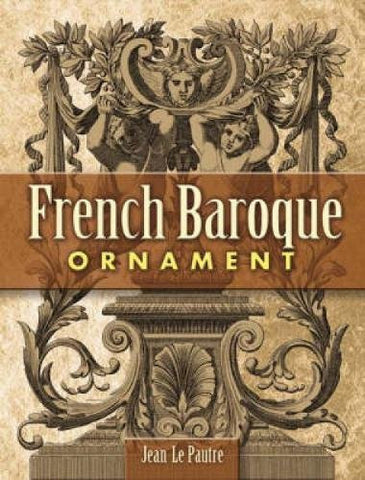 French Baroque Ornament (Dover Pictorial Archive)