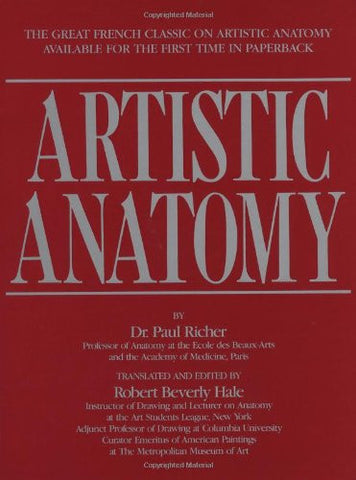 Artistic Anatomy: The Great French Classic on Artistic Anatomy