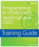 Training Guide Programming in HTML5 with JavaScript and CSS3 (MCSD) (Microsoft Press Training Guide)