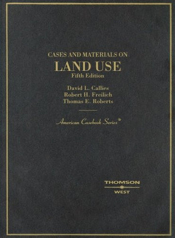 Cases and Materials on Land Use (American Casebooks)