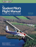 The Student Pilot's Flight Manual: From First Flight to Private Certificate (Flight Manuals Series, The)