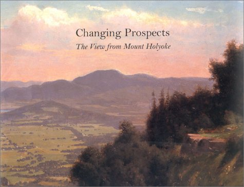 Changing Prospects: The View from Mount Holyoke