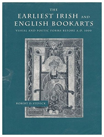 The Earliest Irish and English Bookarts: Visual and Poetic Forms Before A.D. 1000 (Middle Ages Series)