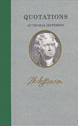Quotations of Thomas Jefferson (Great American Quote Books)