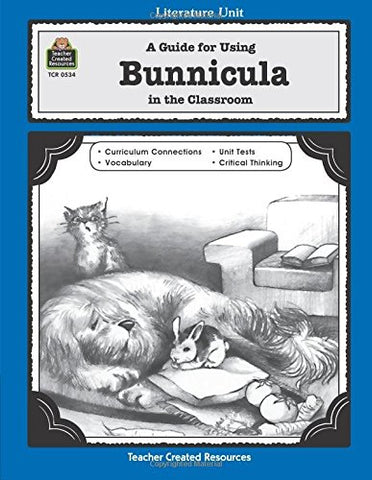 A Guide for Using Bunnicula in the Classroom (Literature Units)