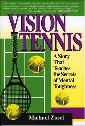 Vision Tennis: A Story That Teaches the Secrets of Mental Toughness