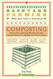 Backyard Farming: Composting: How to Plan, Build, and Maintain Your Own Compost System for a Healthy and Vibrant Garden