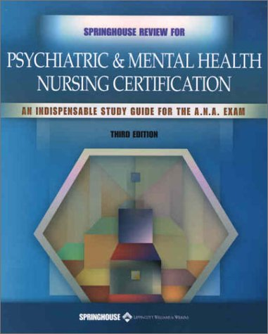 Springhouse Review for Psychiatric and Mental Health Nursing Certification