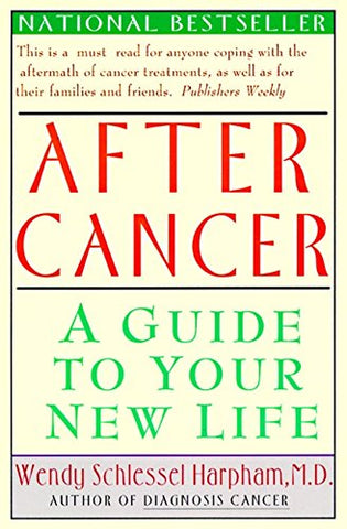 After Cancer: A Guide to Your New Life
