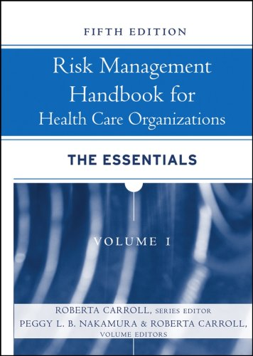 Risk Management Handbook for Health Care Organizations, The Essentials (Volume 1)