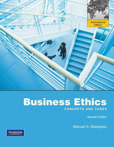 Business Ethics: Concepts and Cases