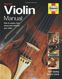 Violin Manual: How to assess, buy, set-up and maintain your violin