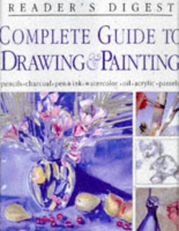 Complete guide to drawing & painting (Reader's Digest)