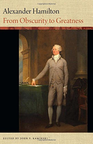 Alexander Hamilton: From Obscurity to Greatness (Word Portraits of America's Founders)