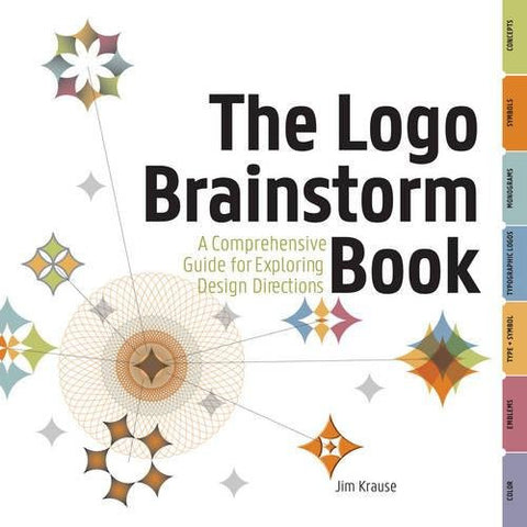 The Logo Brainstorm Book: A Comprehensive Guide for Exploring Design Directions