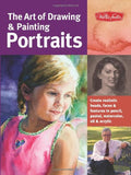 The Art of Drawing & Painting Portraits: Create realistic heads, faces & features in pencil, pastel, watercolor, oil & acrylic (Collector's