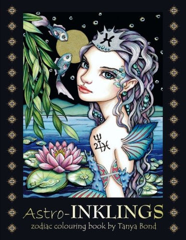 Astro-INKLINGS - zodiac colouring book by Tanya Bond: Coloring book for adults and children featuring inkling girls in zodiac domains of the