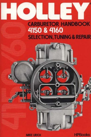 Holly Carburetor Handbook 4150 & 4160 Hp473