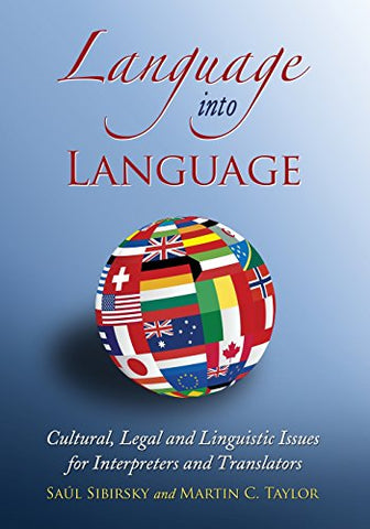 Language into Language: Cultural, Legal and Linguistic Issues for Interpreters and Translators