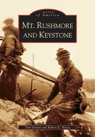 Mt.  Rushmore  and  Keystone   (SD)  (Images of America)