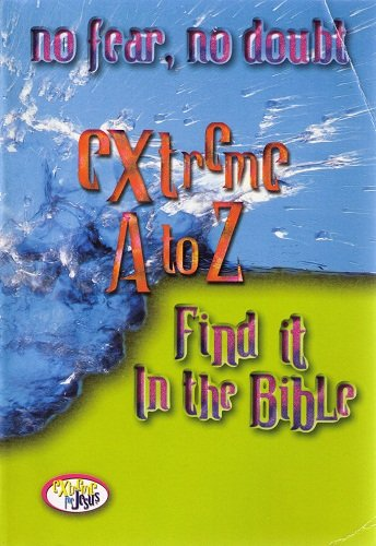 Extreme A To Z Find It In The Bible Extreme For Jesus Series