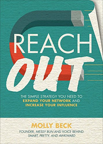 Reach Out: The Simple Strategy You Need to Expand Your Network and Increase Your Influence (Business Books)