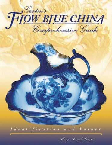 Gaston's Flow Blue China: Comprehensive Guide, Identification & Values