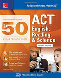 McGraw-Hill Education: Top 50 ACT English, Reading, and Science Skills for a Top Score, Second Edition (Mcgraw-Hill Education Top 50 Skills