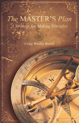 The Master's Plan: A Strategy for Making Disciples
