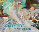 John Singer Sargent: Watercolors