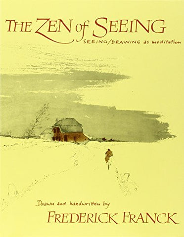 The Zen of Seeing: Seeing/Drawing as Meditation
