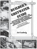 Builder's Greywater Guide: Installation, Standards, and Science for Builders, Landscapers, Regulators, Policymakers, Researchers, and Homeow