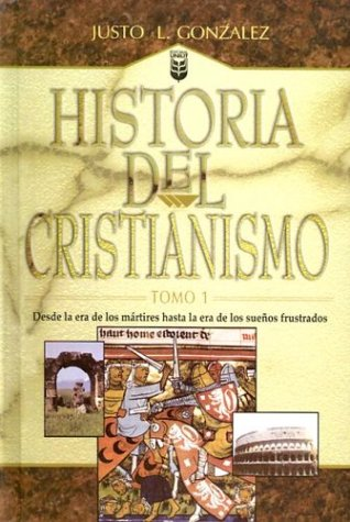 Historia Del Cristianismo (History Of Christianity), Vol. 1 (Spanish Edition)
