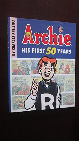 Archie: His First 50 Years (His Firsty Fifty Years)