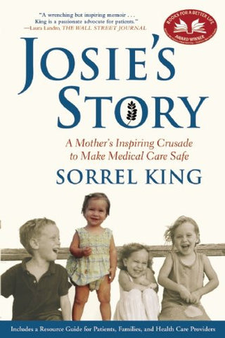 Josie's Story: A Mother's Inspiring Crusade to Make Medical Care Safe