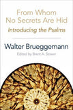 From Whom No Secrets Are Hid: Introducing the Psalms