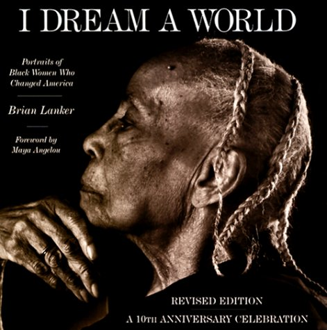 I Dream a World: Portraits of Black Women who Changed America