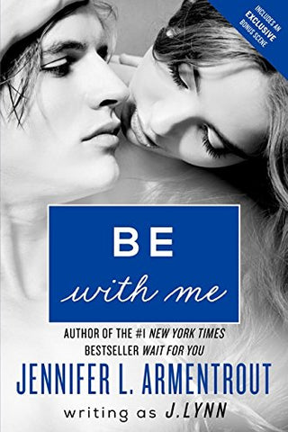 Be with Me: A Novel (Wait for You Saga)