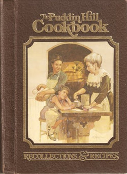 The Puddin Hill Cookbook: Recollections and Recipes